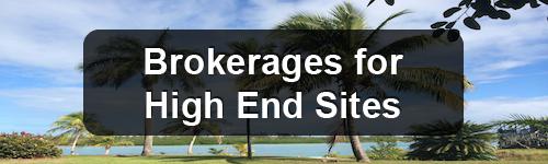 Brokerages for high end sites