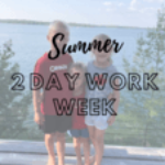 2 Day Workweek – Entrepreneurs Weekly Schedule (Summer 2020)