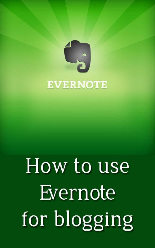 Evernote Blogging